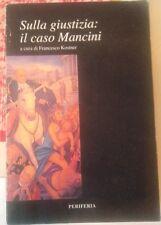 Sulla giustizia: il caso Mancini - Francesco Kostner