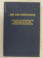 The 1850 Compromise - A Study of Freedom of Expression in the US Senate