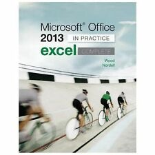 Microsoft Office Excel 2013 Complete: in Practice by Kari Wood and Randy Nordell