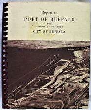 PORT OF BUFFALO NEW YORK ANNUAL REPORT WITH PULL OUT MAPS 1955 VINTAGE