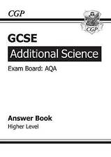 GCSE Additional Science AQA Answers (for Workbook) - Higher (A*-G course), CGP B