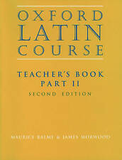 Oxford Latin Course: Part II: Teacher's Book by James Morwood, Maurice Balme (Paperback, 1996)
