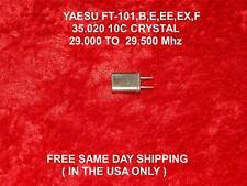 YAESU FT-101/B/E/EE/EX/F  35.020 Mhz 10C  BRAND  CRYSTAL 29.000 TO 29.500Mhz