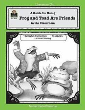 A Guide for Using Frog and Toad Are Friends in the Classroom (Literature Units),