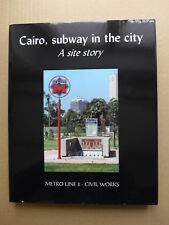 Cairo, subway in the city. A site story. Metro line 2 - civil works