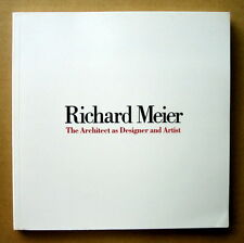 Richard Meier,  The Architect as Designer and Artist  /  2003