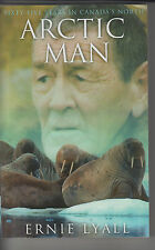 An Arctic Man:Sixty-five years in Canada's North, Ernie Lyall