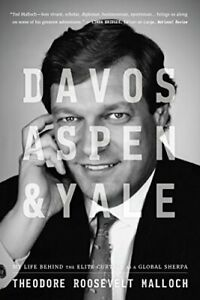 Davos, Aspen, & Yale: My Life Behind the Elite Curtain As a Global Sherpa