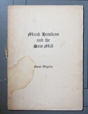 Micah Hawkins & The Sawmill Oscar Wegelin 1917 Limited 1 of 50 Privately Printed