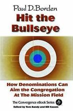 Hit the Bullseye: How Denominations Can Aim Congregations at the Mission Field..