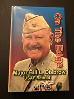 ON THE EDGE by Bill L Disbrow - Hardcover SIGNED by Author!