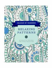Colour by Numbers: Relaxing Patterns: 45 Beautiful Designs For ... Free Shipping