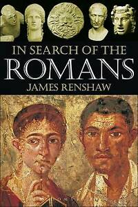 In Search of the Romans by Renshaw, James
