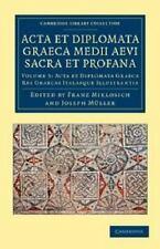 Cambridge Library Collection - Medieval History: Acta et Diplomata Graeca...