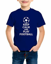 Keep Calm and Play Football Kid's/boys Funny T-Shirt 8 Colors ball graphic.