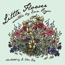 Little Flower by Erin Rager (2011, Paperback)