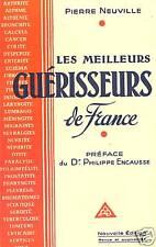 LES MEILLEURS GUERISSEURS DE FRANCE. PIERRE NEUVILLE.