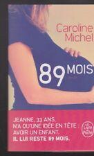 89 MOIS Caroline Michel roman livre