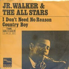 7inch JR. WALKER & THE ALL STARS i don't need no reason HOLLAND EX +PS