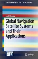 Global Navigation Satellite Systems and Their Applications (Paperback or Softbac