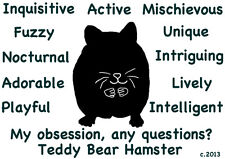 Teddy Bear Hamster My Obsession,Questions? T-shirt Choices of size color