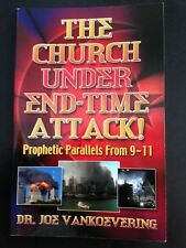 The Church Under End-Time Attack! Dr Joe Vankoevering Used S/C Good Christianity