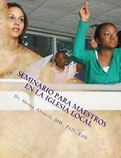 Seminario para Maestros en la Iglesia Local : Fundamento Educativo Integral...