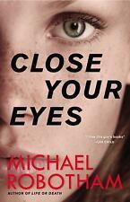Joseph O'Loughlin: Close Your Eyes 8 by Michael Robotham (2016, Hardcover)