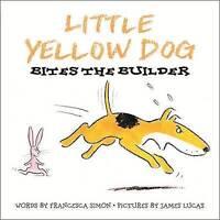Little Yellow Dog Bites the Builder, Simon, Francesca   Paperback Book   Good  