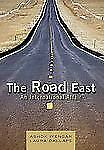 The Road East : An International Affair by Laura Dallape and Ashok Iyengar...