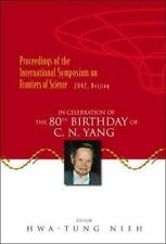 Frontiers of Science: In Celebration of the 80th Birthday of C N Yang