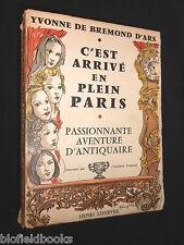 SIGNED: Yvonne de Bremond D'Ars - C'est Arrive en Plein Paris - 1957-1st, Rare