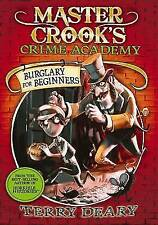 Burglary for Beginners (Master Crook's Crime Academy), Deary, Terry , Good | Fas