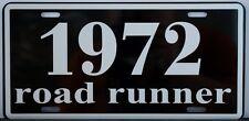1972 72 ROAD RUNNER LICENSE PLATE 340 383 400 440 SIX PACK 4 SPEED AIR GRABBER