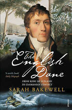 The English Dane: From King of Iceland to Tasmanian Convict by Sarah Bakewell (Paperback, 2006)