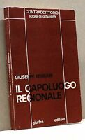 IL CAPOLUOGO REGIONALE - G. Ferrari [Libro, Giuffrè editore]