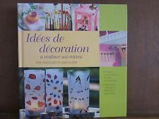 Idées de décoration à réaliser pas à pas; Des explications pas à pas