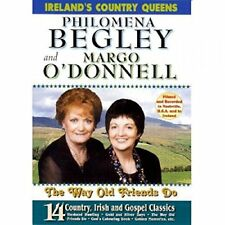 Philomena Begley & Margo O'Donnell The Way Old Friends Do Country irish Classics