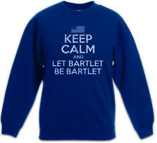 Keep Calm And Let Bartlet Be Kids Boys Girls Pullover The Fun West White Wing