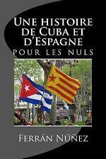 Une Histoire de Cuba et D'Espagne : Pour les Nuls by Ferrán Núñez (2014,...