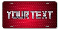 Your Text Name Personalized Custom License Plate Car Tag Red DIAMOND PLATE Look