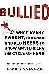 Bullied: What Every Parent, Teacher, and Kid Needs to Know about Ending the Cycl