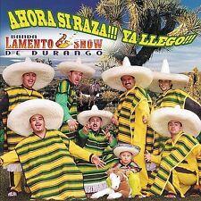 Ahora Si Raza!!! Ya Llego!!! by Banda Lamento Show de Durango CD Still Sealed