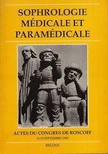 SOPHROLOGIE MEDICALE ET PARAMEDICALE: ACTES CONGRES DE ROSCOFF 21-23 SEP. 1990