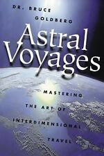 """""""Astral Voyages"""" by Dr. Bruce Goldberg"""
