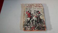 Young Man with a Sword Hardcover – 1956 HB by Jane Oliver (Author) - Rare