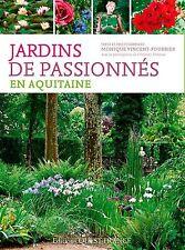 Jardins de passionnés en Aquitaine - 96 pages - NEUF.