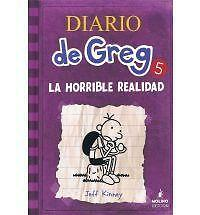 Diario de Greg 5. La horrible realidad Diary of a Wimpy Kid Spanish Edition