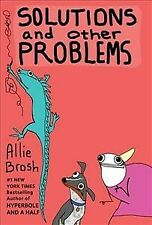 Solutions and Other Problems, Paperback by Brosh, Allie; Bosch, Annie, Like N.