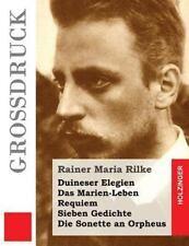 Duineser Elegien / das Marien-Leben / Requiem / Sieben Gedichte / Die Sonette...